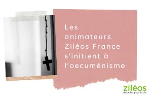 2021-03-11 Les animateurs Ziléos France s'initient à l'œcuménisme